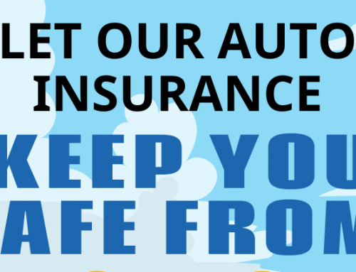 Let our Auto Insurance Keep You Safe